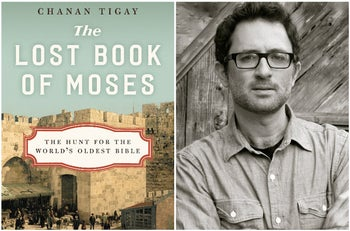 """""""The Lost Book of Moses: The Hunt for the World's Oldest Bible,"""" by Chanan Tigay (Molly Antopol/HarperCollins)."""
