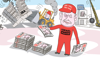 "An illustration showing Netanyahu giving out copies of Israel Hayom, wearing a hat with the slogan ""Make Israel Great Again."" Meanwhile Lieberman takes a wrecking ball to an Army Radio building and Kahlon tries to hold together an Israel Broadcasting Authority building, which Netanyahu is bulldozing over."