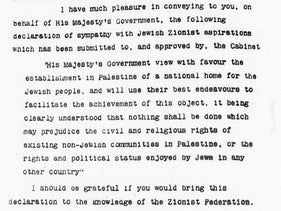 The Balfour Declaration, written by British Foreign Secretary Lord Arthur Balfour to Walter Rothschild, 2nd Baron Rothschild, on November 2, 1917.