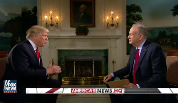 Trump and O'Reilly.