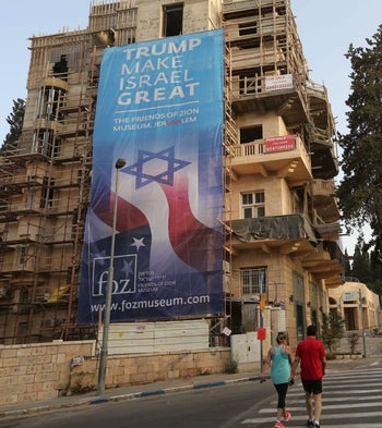 "The ""Trump Make Israel Great"" banner in Jerusalem, May 2017."