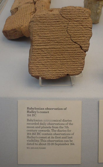 A Babylonian cuneiform tablet recording Halley's comet during an appearance in 164 B.C.E. At the British Museum in London