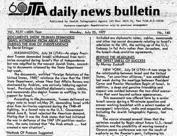 Image of the original Jewish Telegraph Agency news bulletin which first published documents detailing Pres. Truman's reactions to Israel in 1949 from July 25, 1977
