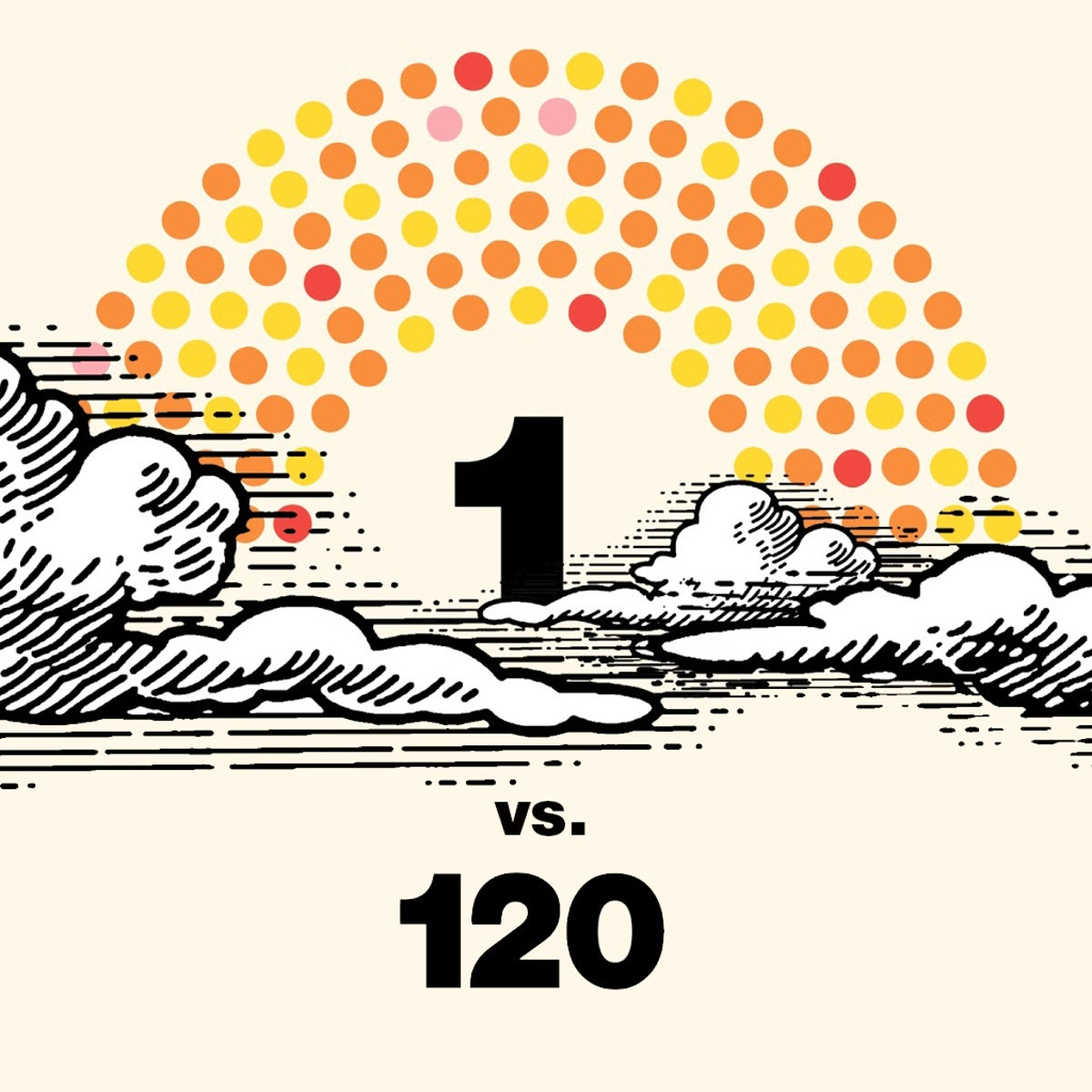 An illustration that says 1 vs. 120.
