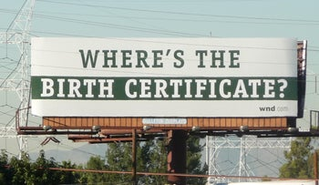 Billboard challenging the validity of Barack Obama's birth certificate, South Gate, California, 2010.