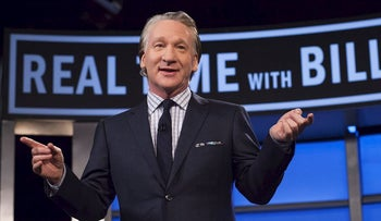 """""""Real Time with Bill Maher."""""""