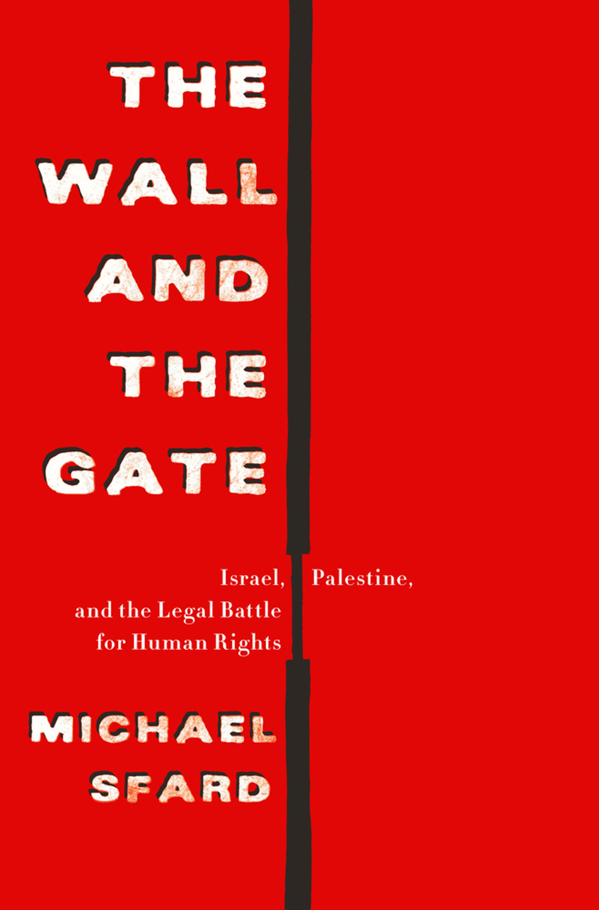 """The cover of Michael Sfard's book, """"The Wall and the Gate."""""""