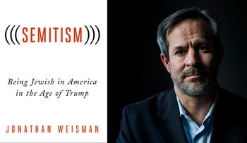 """(((Semitism))): Being Jewish in America in the Age of Trump"" author Jonathan Weisman, and the cover of his book."