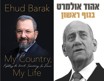 "The covers of the memoirs of Ehud Barak, left, and Ehud Olmert – ""My Country, My Life: Fighting for Israel, Searching for Peace"" and ""In the First Person"" (""Beguf Rishon"")."