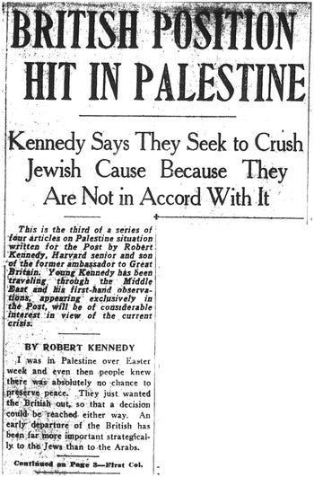 """The third of Bobby Kennedy's special reports for the Boston Post in 1948, titled """"British Position hit in Palestine."""""""