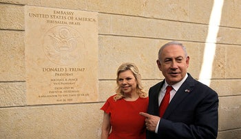 Prime Minister Benjamin Netanyahu, right, and his wife Sara attending the opening ceremony of the new U.S. Embassy in Jerusalem, May 14, 2018.