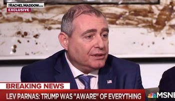 Lev Parnas tells Rachel Maddow: 'President Trump Knew Exactly What Was Going On'