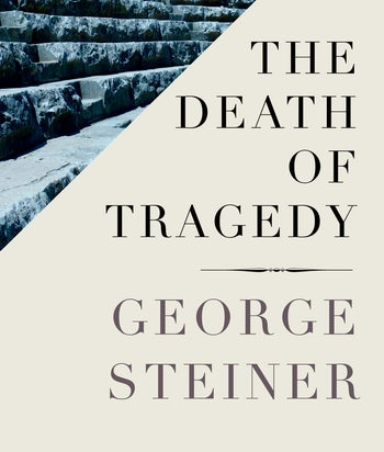 The cover of Steiner's 'The Death of Tragedy.'