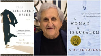 """""""The Liberated Bride,"""" author A.B. Yehoshua and """"A Woman in Jerusalem."""""""